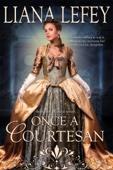 Once a Courtesan - Liana LeFey Cover Art