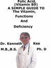 Folic Acid Vitamin B9 A Simple Guide To The Vitamin Functions And Deficiency