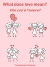 Che Cos Lamore - What Does Love Mean