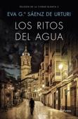 Eva García Saénz de Urturi - Los ritos del agua portada