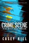 Crime Scene CSI Reilly Steel Prequel