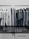 Fundamentals For Fashion Retail Arithmetic Merchandise Assortment Planning And Trading