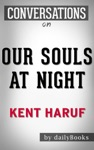 Our Souls At Night A Novel By Kent Haruf  Conversation Starters