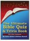 The Ultimate Bible Quiz And Trivia Book Old  New Testament
