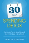 30 Day Spending Detox The Simple Plan To Save Money  Get Out Of Debt In One Month