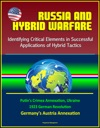 Russia And Hybrid Warfare Identifying Critical Elements In Successful Applications Of Hybrid Tactics - Putins Crimea Annexation Ukraine 1923 German Revolution Germanys Austria Annexation