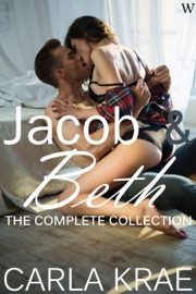 JACOB AND BETH: THE COMPLETE COLLECTION (MY ONCE AND FUTURE LOVE REVISITED #1 - #6)