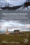 Human Colonization Of The Arctic The Interaction Between Early Migration And The Paleoenvironment Enhanced Edition