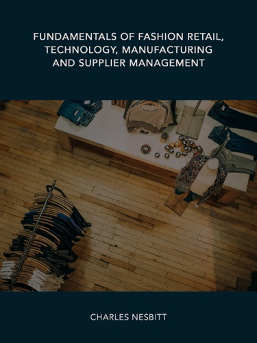 Fundamentals of Fashion Retail Technology Manufacturing and Supplier Management