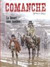 Comanche - Tome 5 - Le Dsert Sans Lumire