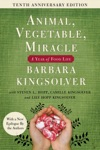 Animal Vegetable Miracle - 10th Anniversary Edition