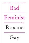 Bad Feminist - Roxane Gay Cover Art