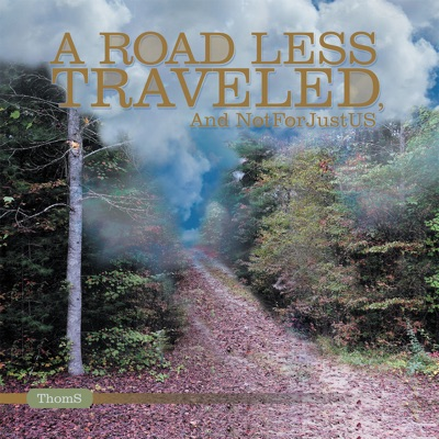 A Road Less Traveled and Not for Just Us