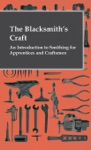 Blacksmiths Craft - An Introduction To Smithing For Apprentices And Craftsmen