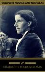 Charlotte Perkins Gilman The Complete Novels And Novellas Golden Deer Classics