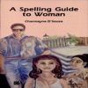 A Spelling Guide To Women