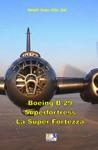 Boeing B-29 Superfortress - La Super Fortezza