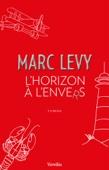 Marc Levy - L'Horizon à l'envers artwork