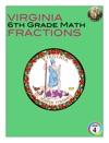 Virginia 6th Grade Math - Fractions