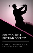 Golf's Simple Putting Secrets