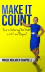 Make It Count Tips On Unlocking Your Vision In 2017 And Beyond