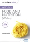 My Revision Notes WJEC GCSE Food And Nutrition Wales
