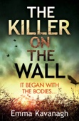 Emma Kavanagh - The Killer on the Wall artwork
