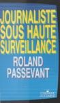 Journaliste Sous Haute Surveillance  1981-1987  TF1 Dans Les Rouages De La Dsinformation