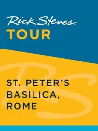RICK STEVES TOUR: ST. PETER'S BASILICA, ROME