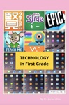 TECHNOLOGY In First Grade