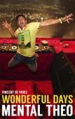 Vincent De Vries & Theo Nabuurs - Wonderful Days - Mental Theo kunstwerk
