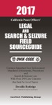 2017 California Legal And Search And Seizure Field Source Guide QWIK-CODE Law Summaries