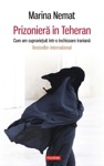 Prizonier N Teheran Cum Am Supravieuit Ntr-o Nchisoare Iranian