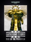 Gathering Storm: Rise of the Primarch Enhanced Edition