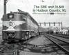 The Erie And DLW In Hudson County NJ