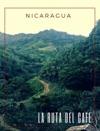 Nicaragua La Ruta Del Caf
