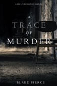 A Trace of Murder (A Keri Locke Mystery--Book #2) - Blake Pierce Cover Art