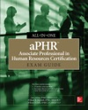 APHR Associate Professional In Human Resources Certification All-in-One Exam Guide