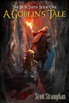 A Goblins Tale The Iron Teeth Book 1