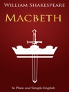 Macbeth - In Plain And Simple English A Modern Translation And The Original Version