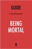 Guide to Atul Gawande's Being Mortal by Instaread