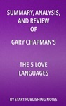 Summary Analysis And Review Of Gary Chapmans The 5 Love Languages