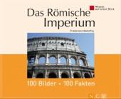 Das Römische Imperium: 100 Bilder - 100 Fakten