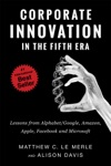 Corporate Innovation In The Fifth Era Lessons From AlphabetGoogle Amazon Apple Facebook And Microsoft