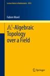 A1-Algebraic Topology Over A Field
