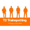 T2 Trainspotting  An Essay By Irvine Welsh