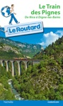 Guide Du Routard - Train Des Pignes