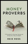 Money Proverbs  9 Principles Of Earning Saving And Giving Your Way To Wealth