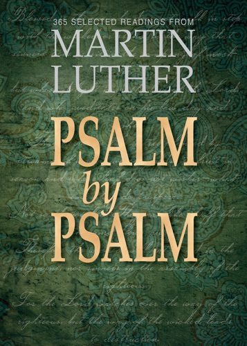 Psalm by Psalm 365 Devotional Readings with Martin Luther