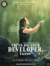Focus On Your Developer Talent